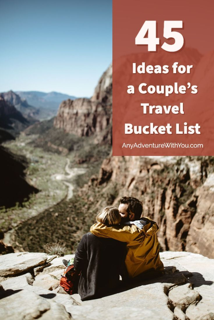45 Vacation Ideas for Couples: The Ultimate Bucket List