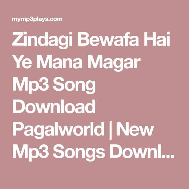 Zindagi Bewafa Hai Ye Mana Magar Mp3 Song Download Pagalworld New Mp3 Songs Download Free Mp3 Song Download Mp3 Song New Song Download