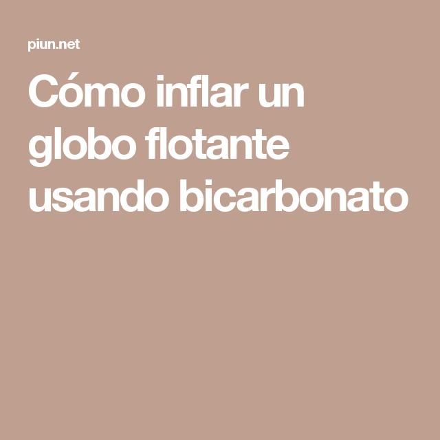 Como Inflar Un Globo Flotante Usando Bicarbonato Cumple