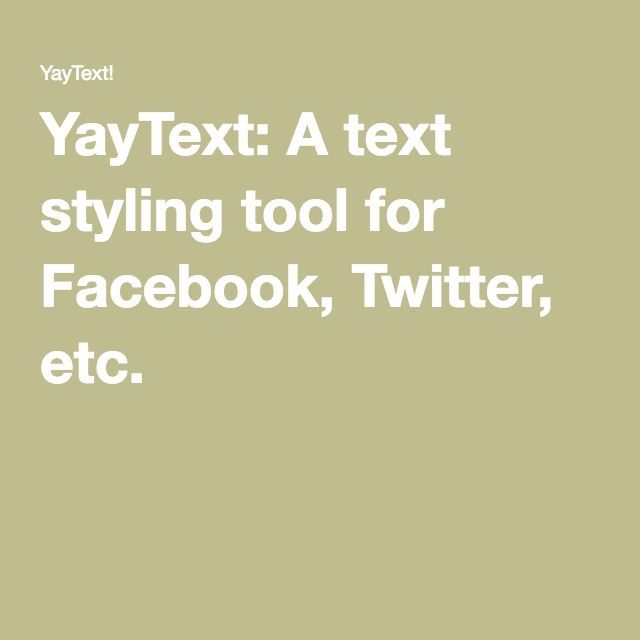 Yaytext A Text Styling Tool For Facebook Twitter Etc Styling Tools Text Twitter This domain is estimated value of $ 720.00 and has a daily. yaytext a text styling tool for