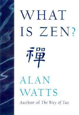 What is Zen by Alan Watts