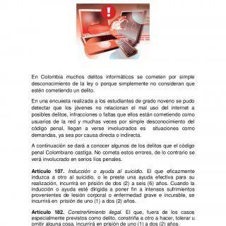 En Colombia muchos delitos informáticos se cometen por simpledesconocimiento de la ley o porque simplemente no consideran queestén cometiendo un delito.En u. http://slidehot.com/resources/codigo-penal-colombiano.13207/