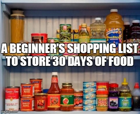 Survival Food List A Beginners Shopping List to Store 30 Days