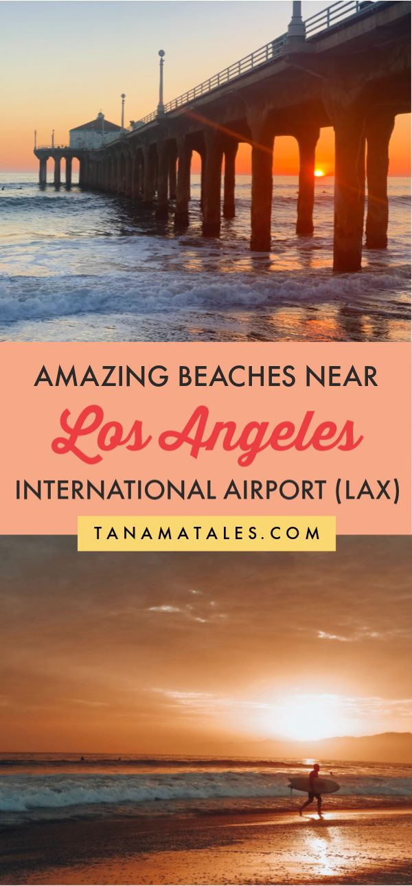 Best Beaches Near LAX Airport (Los Angeles) - Tanama Tales ...
