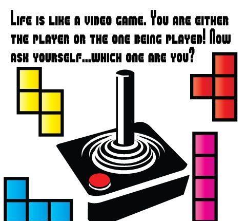 Life Is Like A Video Game Video Game Quotes Game Quotes Video Game