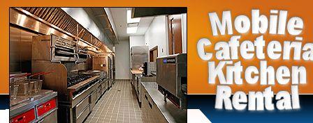 Mobile Cafeteria Kitchen For Rent 800 205 6106 Sacramento