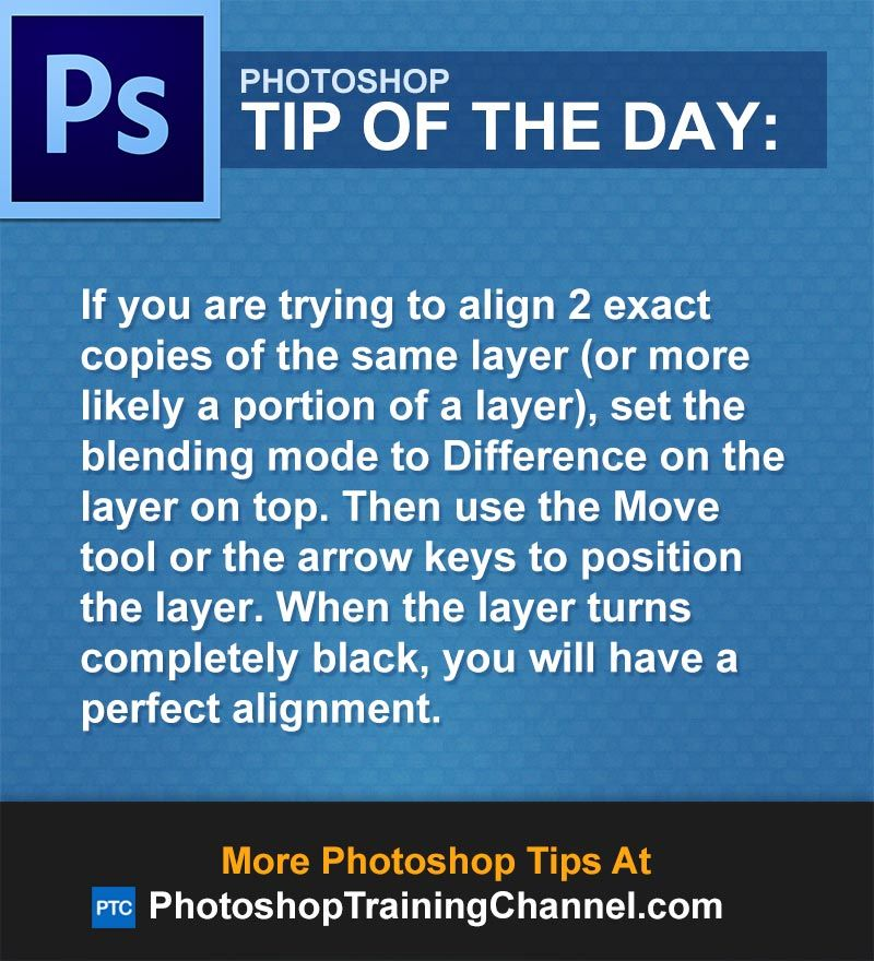 If you are trying to align 2 exact copies of the same layer (or more likely a portion of a layer), set the blending mode to Difference on the layer on top. Then use the Move tool or the arrow keys to position the layer. When the layer turns completely black, you will have a perfect alignment.