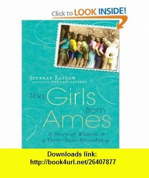 The Girls from Ames A Story of Women and a Forty-Year Friendship (Large Print Press) (9781594133565) Jeffrey Zaslow , ISBN-10: 1594133565  , ISBN-13: 978-1594133565 ,  , tutorials , pdf , ebook , torrent , downloads , rapidshare , filesonic , hotfile , megaupload , fileserve