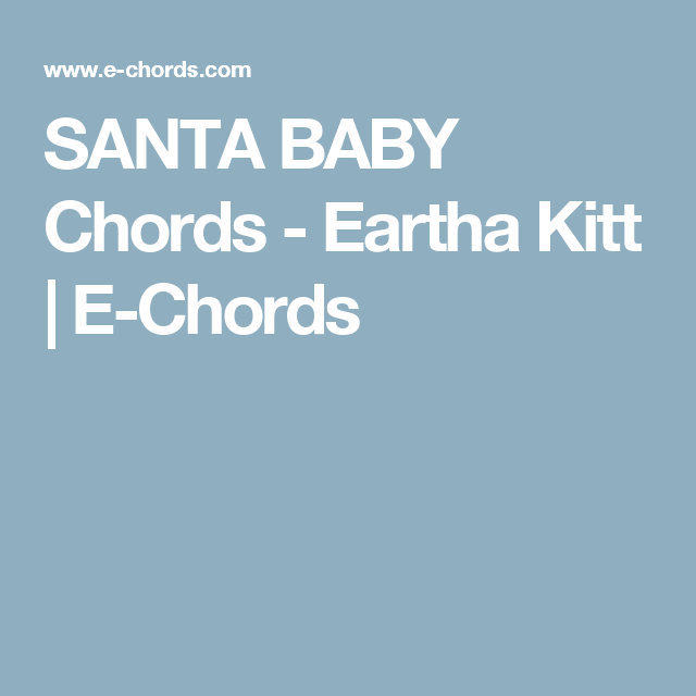 Santa Baby Chords Eartha Kitt E Chords Heathfield Christmas