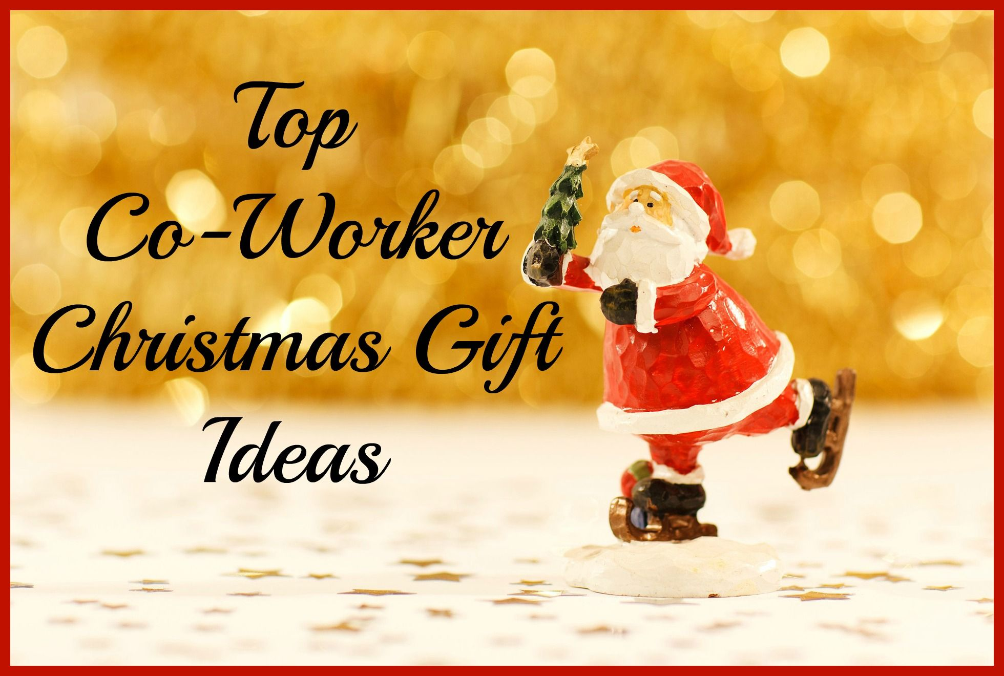 Top Coworker Christmas Gift Ideas, Best Gifts For