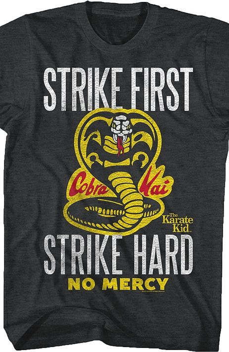 b4fa987a3 Karate Kid Strike First T-Shirt This quote from the popular film is  artfully illustrated and designed.