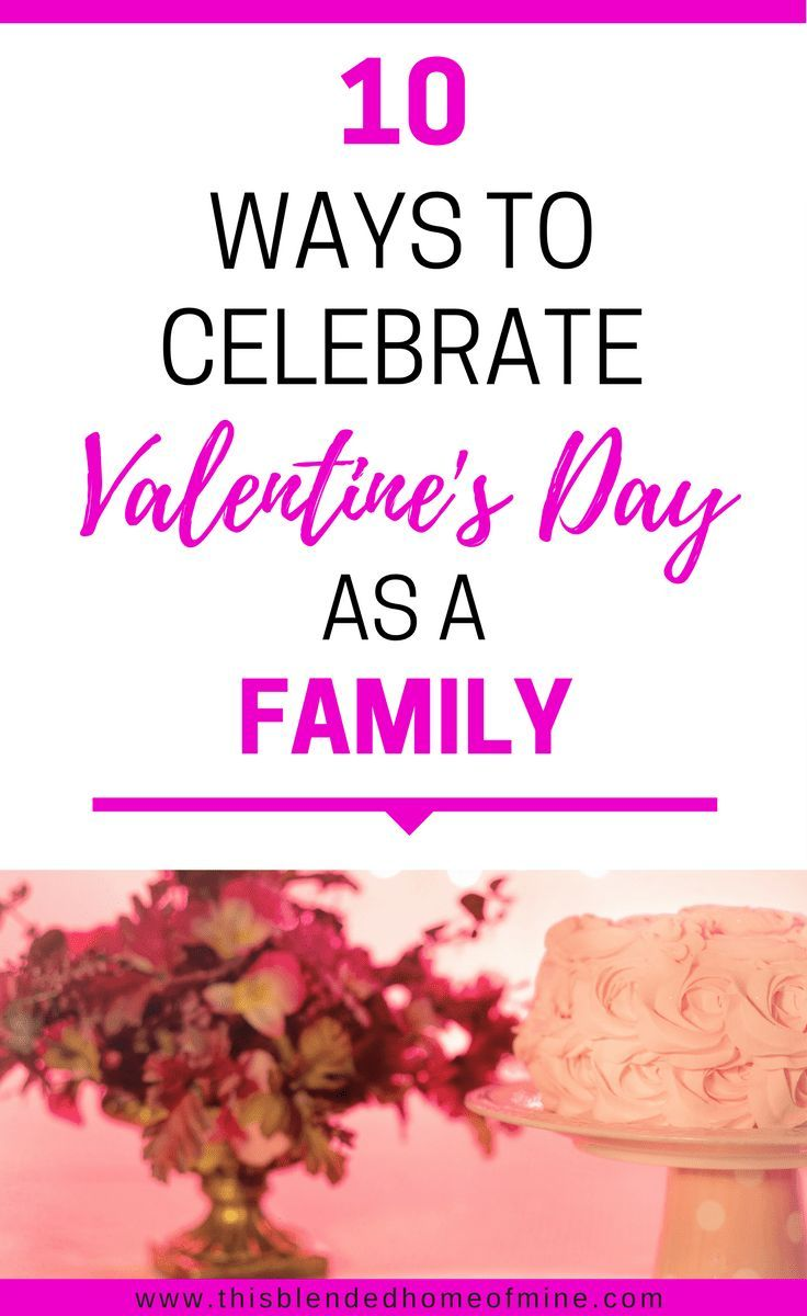 10 Ways to Celebrate Valentine\'s Day With the Whole Family | Group ...