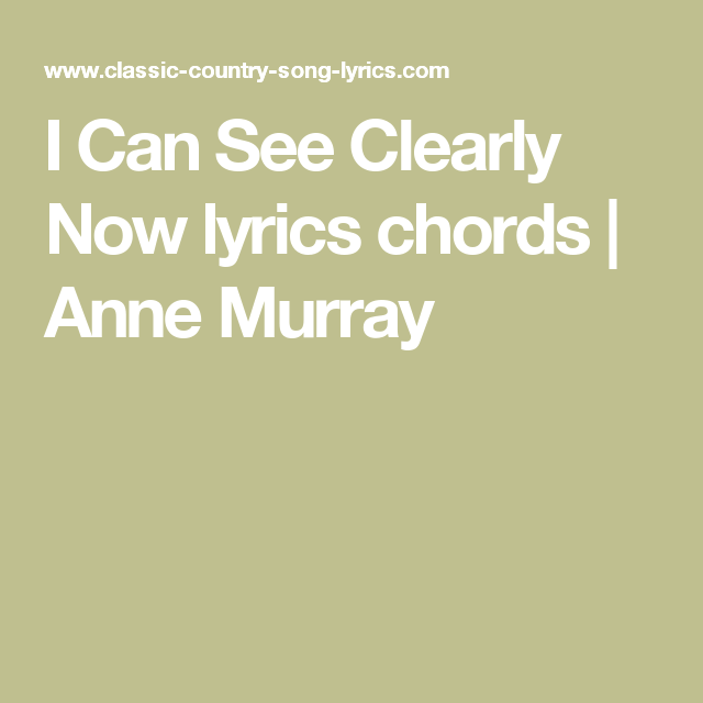 I Can See Clearly Now Lyrics Chords Anne Murray Ukulele