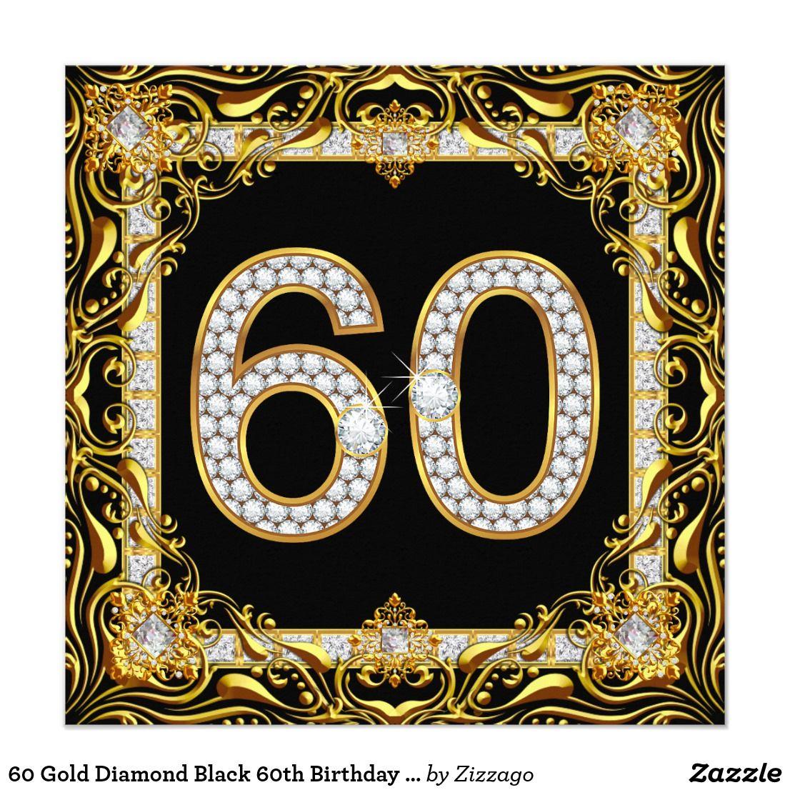 60 Gold Diamond Black 60th Birthday Party Invitation | Zazzle.com | 40th  birthday party invites, 60th birthday party invitations, Black gold party