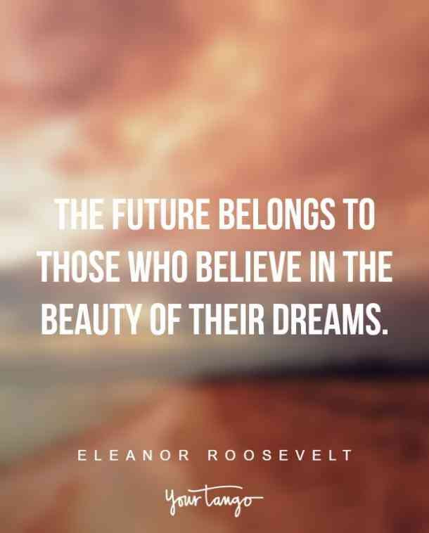 55 Inspiring Quotes That Remind You To Follow Your Dreams