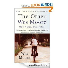 The Other Wes Moore One Name Two Fates Kindle Edition 9 99 Boycott African American Books To Kindle When Price Goe Wes Moore Summer Reading Lists Books