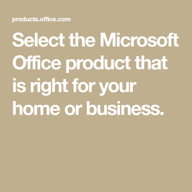 Select The Microsoft Office Product That Is Right For Your