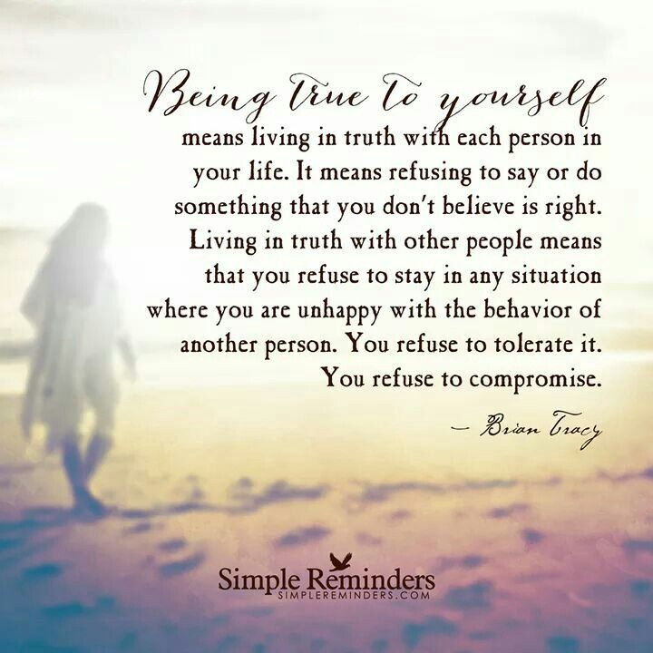 Being True To Yourself Quotes And Stuff Pinterest Be True