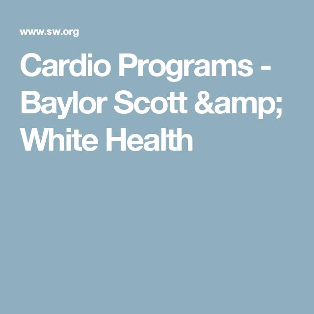 Cardio Programs Baylor Scott Amp White Health Health Baylor Workout Programs