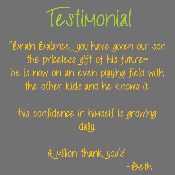 """""""Brain Balance, you have given our son the priceless gift of his future – he is now on an even playing field with the other kids and he knows it. His confidence in himself is growing daily. A million thank you's"""" -Beth #Success #ThankYou #Future #Priceless #GIft #Confidence #BrainBalance #AddressTheCause"""