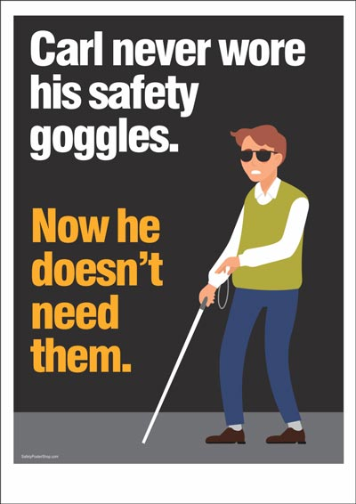 "Safety Poster ""Carl Never Wore Safety Goggles"" Safety"