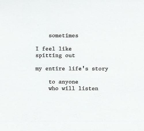 Sometimes I Just Want Someone To Talk To Life Quotes Quotes Words