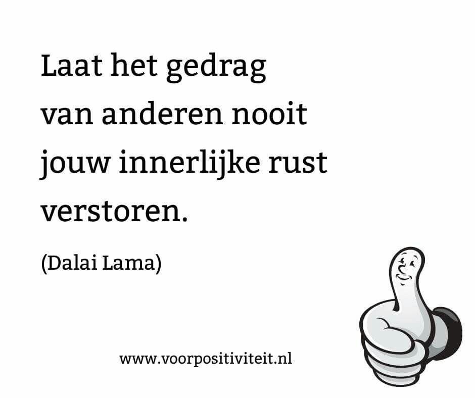 Citaten Dalai Lama : Laat het gedrag v anderen nooit jouw innerlijke rust