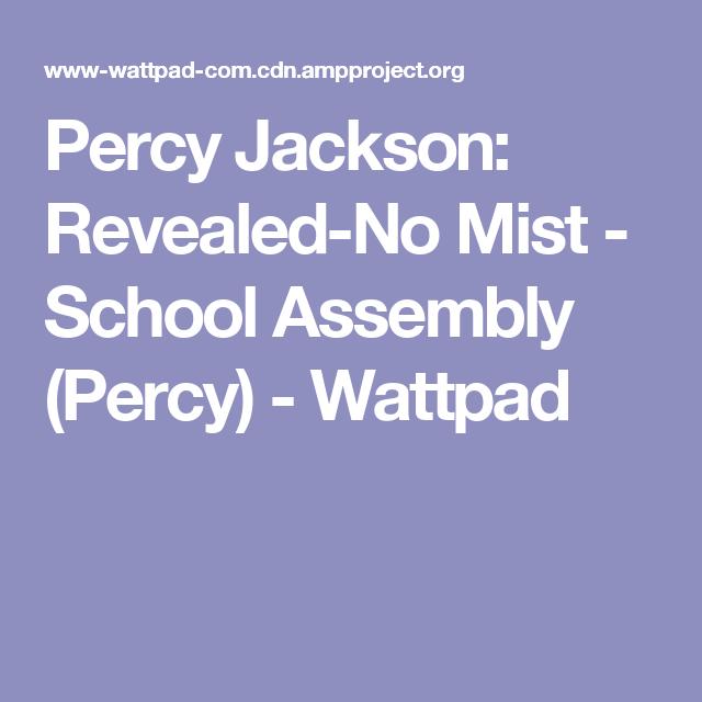 Percy Jackson: Revealed-No Mist - School Assembly (Percy