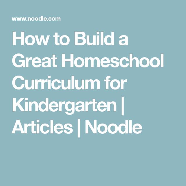 How to Build a Great Homeschool Curriculum for Kindergarten | Articles | Noodle