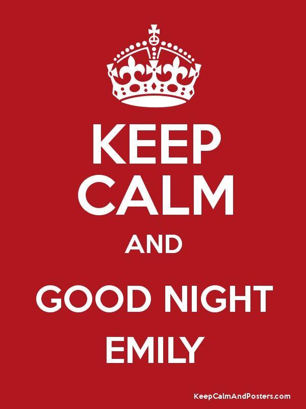 KEEP CALM AND GOOD NIGHT EMILY Poster | Charleen Yamamoto Larkin