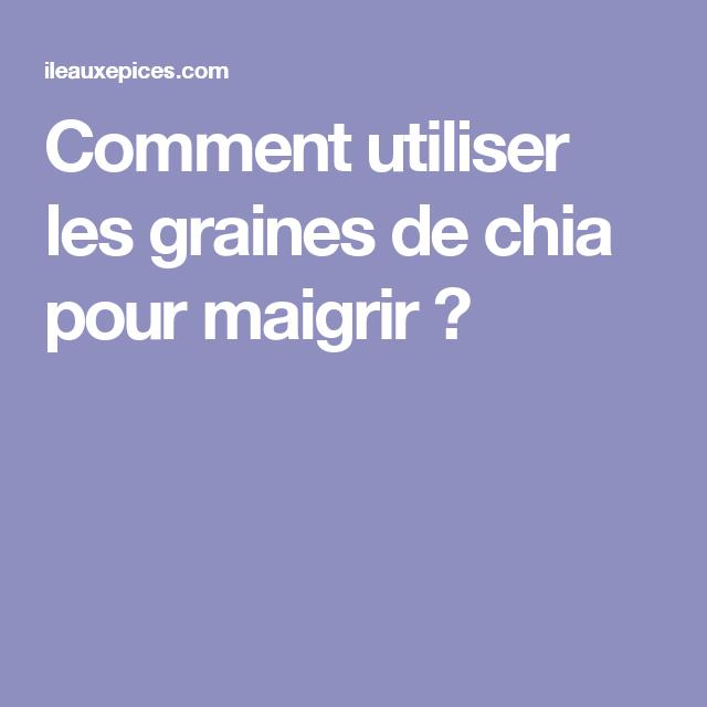 Comment utiliser les graines de chia pour maigrir r gime pinterest graines de chia pour - Graine de chia coupe faim ...