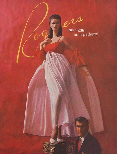 1960's Rogers Puts You On a Pedestal Lingerie Ad