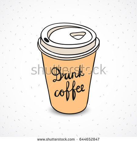 Paper coffee cup. Coffee to go hand drawn paper cup with lettering drink coffee