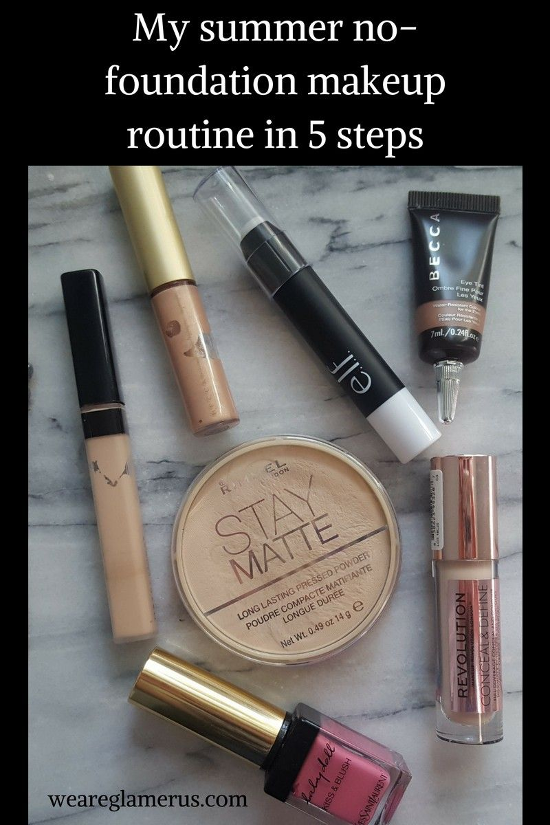 My summer nofoundation makeup routine in 5 steps No