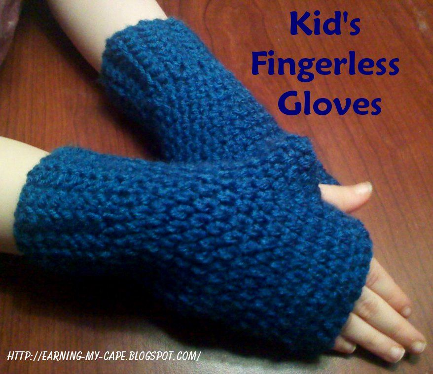 Knitting Pattern For Childrens Gloves With Fingers : Earning-My-Cape: Fingerless Gloves for Kids {free crochet ...