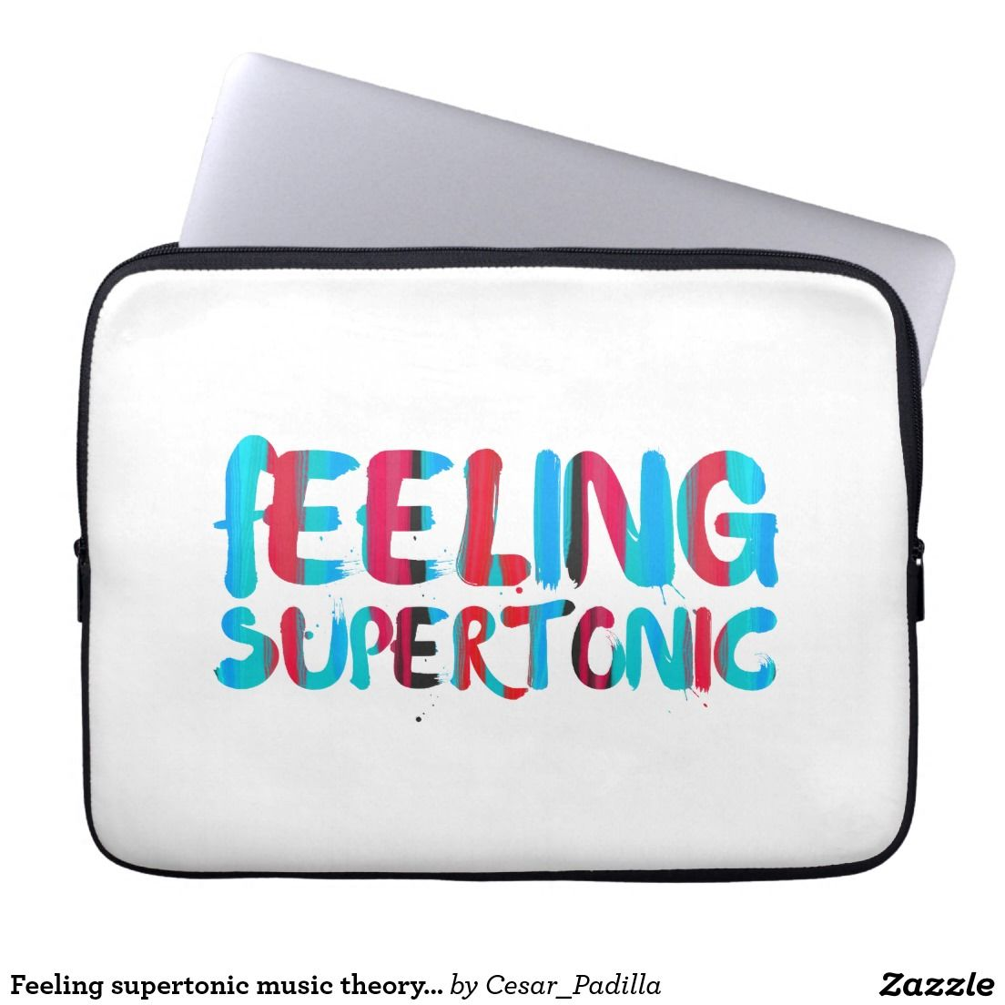 Feeling supertonic music theory geek pun laptop sleeve   Zazzle ...
