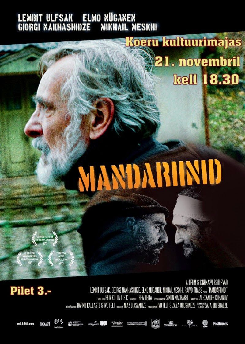 Mandariinid Tangerines In English Directed By Zaza Urushadze As The Soviet Union Collapses Th Foreign Language Film Indie Movie Posters Tangerine Film