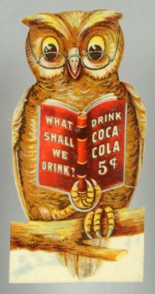 To me, this ad is showing that kids are learning to drink Coke from a young age. I interpret it that way because it shows an owl reading a book, which is like a child learning to read. This could also be meant for parents because Coca-Cola was only 5 cents.