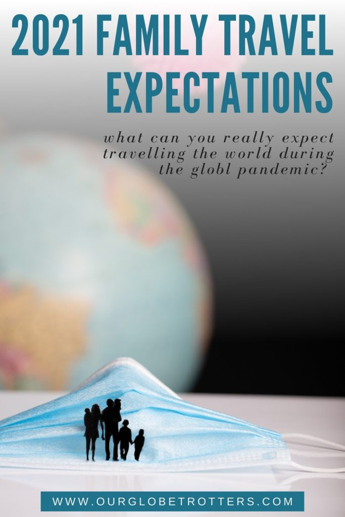 Worldwide Family Travel Expectations In 2021 Family Travel Fun Family Trips Travel Fun