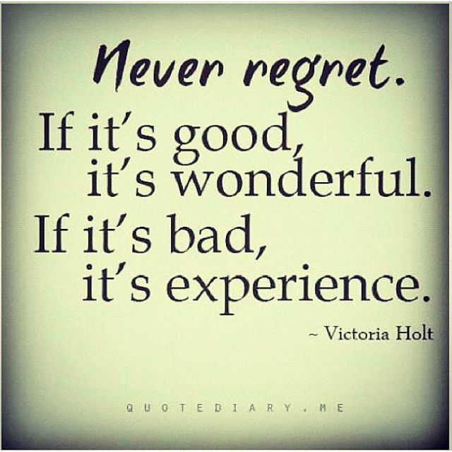 Never regret    Quotes   Uplifting quotes, Quotes, Words quotes