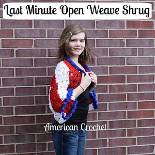 Last Minute Open Weave Shrug, crochet pattern by Mistie Bush in sizes teen and adult small, for sale on Ravelry