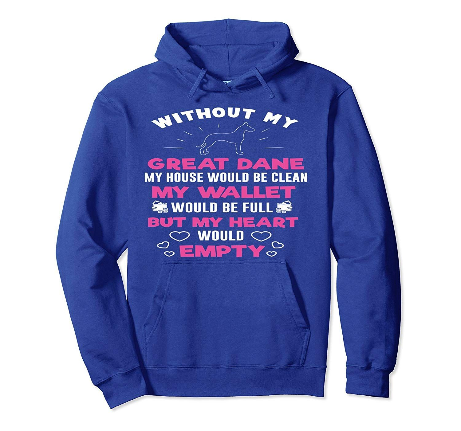 Great Dane Dog Hoodie Without Dance My Heart Would Be Empty Veotee