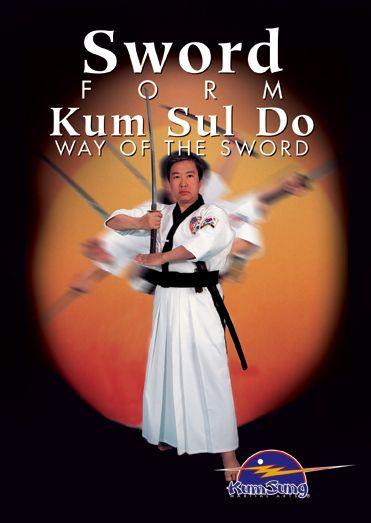 Kum Sung Martial Arts - Sword Form Kum Sul Do | Martial arts | Art