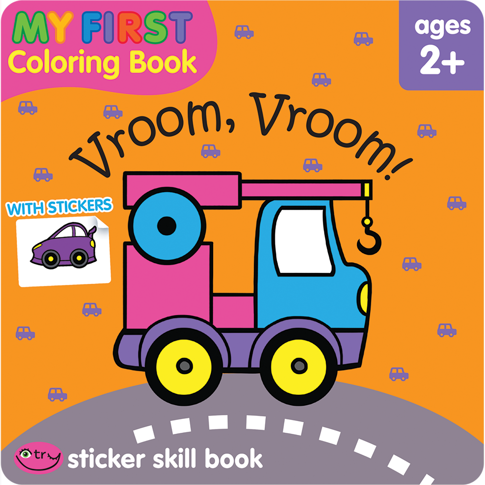 Vroom, Vroom! My First Coloring and Sticker Skill Book