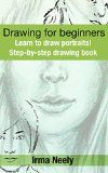 Free Kindle Book -   Drawing for Beginners: Learn to draw portraits! Step-by-step drawing book Check more at http://www.free-kindle-books-4u.com/arts-photographyfree-drawing-for-beginners-learn-to-draw-portraits-step-by-step-drawing-book/