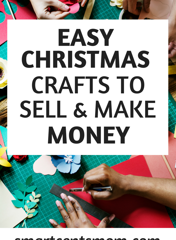 Diy Crafts To Make And Sell During The Holidays Smartcentsmom Crafts To Make And Sell Christmas Crafts To Sell Crafts To Make