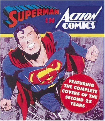 Superman In Action Comics Volume 2 Featuring The Complete Covers Of The Second 25 Years Tiny Folios Dc Comics 9781 Superman Action Comics Superman Comics