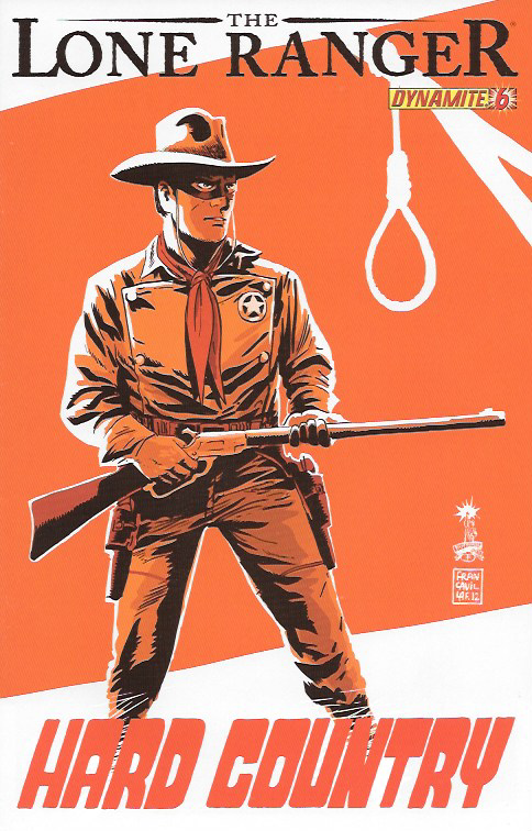 Hard Country ___Written by Ande Parks. Art by Esteve Polls. Cover by Francesco Francavilla , The Story ....The Hard Country arc comes to an end, as Lone Ranger is left to pick up the pieces of the tow