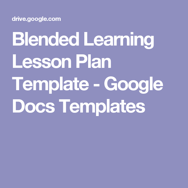 Blended Learning Lesson Plan Template Google Docs Templates