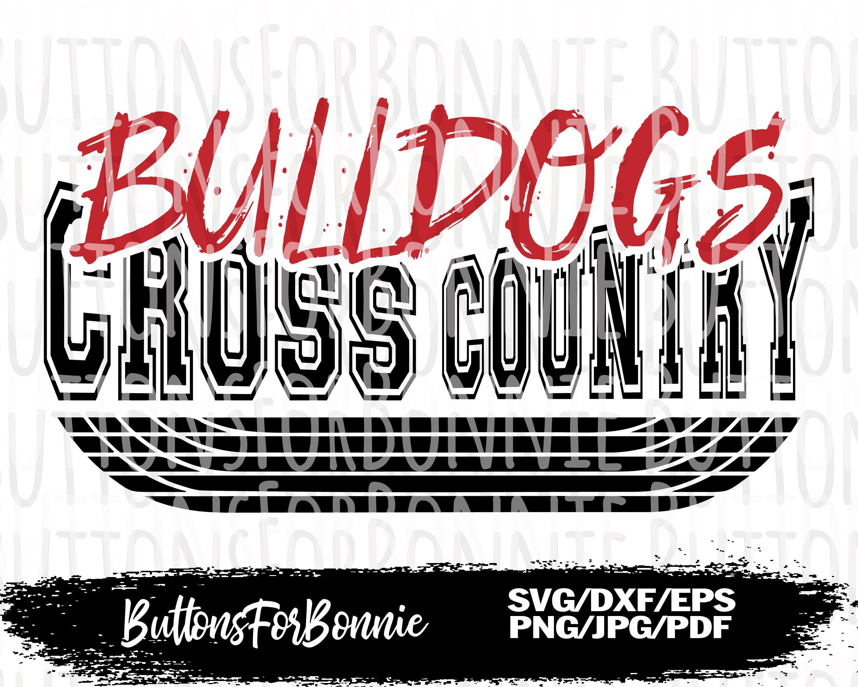 Bulldogs Svg Cross Country Svg Bulldogs Shirt Svg Cross Etsy Cross Country Shirts Cross Country Mom Country Shirts